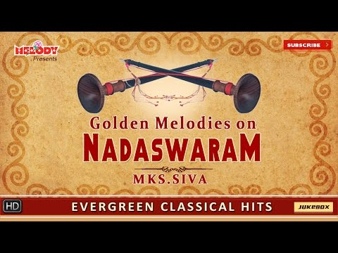 Golden Melodies On Nadaswaram | Nadaswaram Instrumental | Evergreen Classical Hits | Jukebox