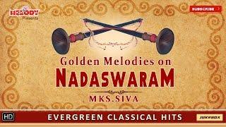 Nadhaswaram Instrumental Music | Golden Melodies On Nadaswaram by Mambalam MKS Siva | Classical Hits