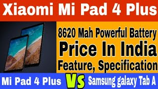 Xiaomi Mi Pad 4 plus launch , Price, Specification and  Feature - Mi latest Tablet 2018