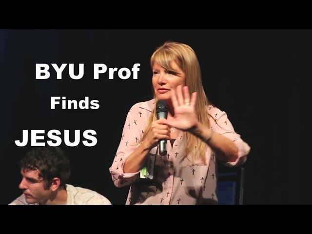 Former BYU Professor Testimony of Finding Jesus