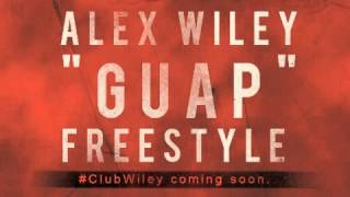 "Alex Wiley: ""Guap"" Freestyle"