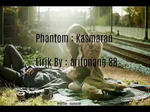 Phantom:Kasmaran(Lirik By:Aritonang 88)