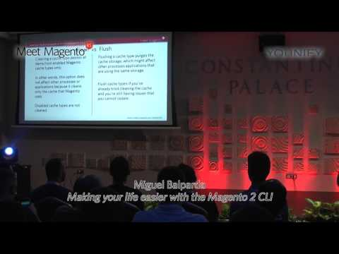 Miguel Balparda - Making your life easier with the Magento 2 CLI