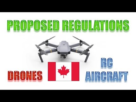 CANADA - NEW PROPOSED DRONE & RC AIRCRAFT REGULATIONS 2017/2018 - What do you think?