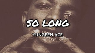 Yungeen Ace - So Long (OFFICIAL LYRICS)