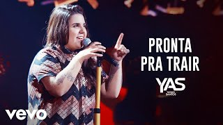 Yasmin Santos - Pronta pra Trair (Ao Vivo)