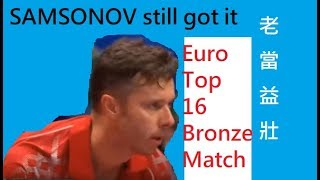 European Table Tennis Cup 2018, Bronze Match Samsonov Still got it