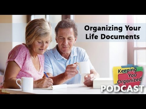Organizing Your Life Documents - Keeping You Organized Episode 120