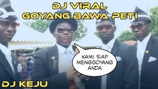 DJ VIRAL,GOYANG BAWA PETI ( KENDANG JAIPONG )