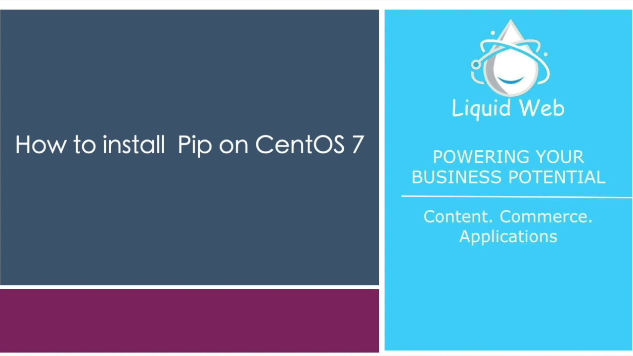 How to Install Pip on CentOS 7 | Liquid Web