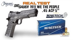 "Real Test: Sig Sauer 1911 ""WE THE PEOPLE"" cal.45 ACP - Magtech 230 grs FMJ"