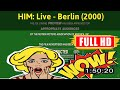 [ [W0W 0LD M3M0R1ES] ] No.23 @HIM: Live - Berlin (2000) #The5725awhks