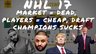 NHL 17 RANT: MARKET, CHEAP RARES, DRAFT CHAMPS FT DJ KHALED & DONALD TRUMP