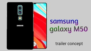 Samsung galaxy M50 2019 trailer concept official design introduction specifications & fetures