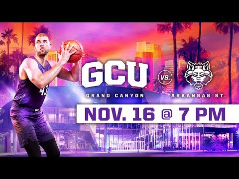 GCU Men's Basketball vs. Arkansas State Nov 16, 2018