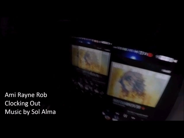 Ami Rayne Rob- Clocking Out (Official Music Video)
