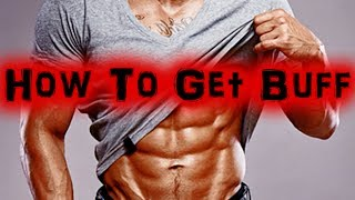 How To Get Buff | What Skinny Guy's Need To Do To Get Buff [full Hd]