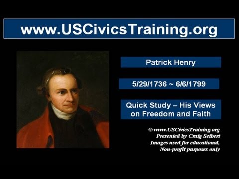 Patrick Henry pt01 - Quick Study - His Views on Freedom & Faith