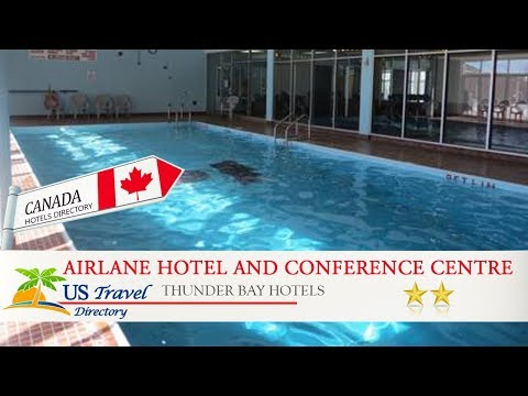 Airlane Hotel And Conference Centre - Thunder Bay Hotels, Canada