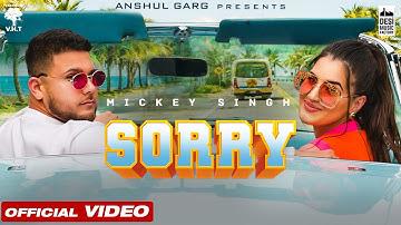 SORRY - Mickey Singh   Rajat Nagpal   Vicky Sandhu   Anshul Garg   Latest Punjabi Song 2021