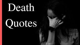 Dealing With Death Of A Loved One Quotes