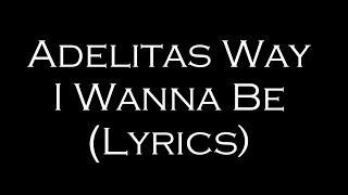 Скачать Adelitas Way I Wanna Be Lyrics