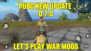 PUBG Mobile New Update 0.7.0 | NEW WEAPONS IN PUBG | NEW MOOD IN PUBG MOBILE|War Mood First Look
