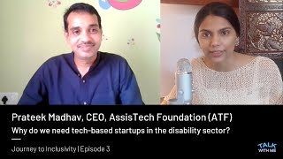 Prateek Madhav of AssisTech Foundation: Overcome Covid challenges with tech in the disability sector