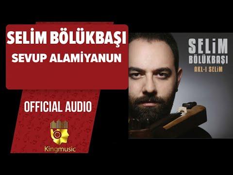 Selim Bölükbaşı - Sevup Alamiyanun - ( Official Audio )
