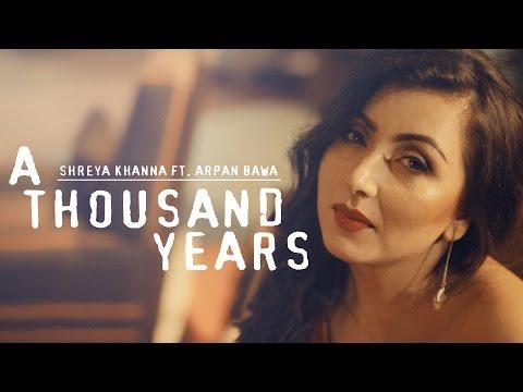 Christina Perri - A Thousand Years   Raabta   Mashup Cover   Shreya Khanna ft. Arpan Bawa