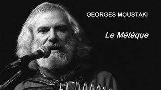 GEORGES MOUSTAKI - Le Métèque  (met lyrics in het Nederlands, Frans en Spaans)