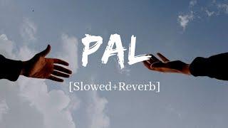 Pal - Arijit Singh & Shreya Ghoshal  jalebi Song | Slowed and Reverb Lofi Mix
