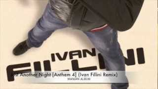 Manian - Just Another Night [Anthem 4] (Ivan Fillini Remix)