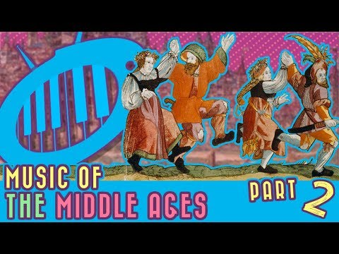 Music of the Middle Ages: Part 2