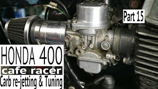 Honda400 CafeRacer Ep15- Re-Jetting the CARBS and Tuning