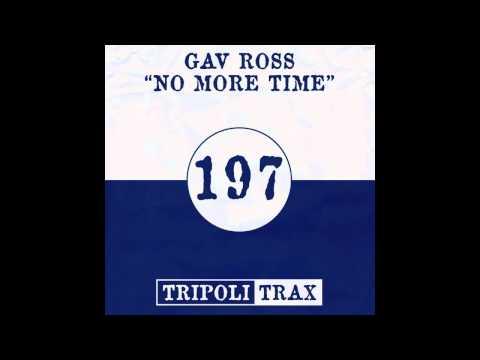 Gav Ross - No More Time (Original Mix) [Tripoli Trax]