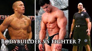 Bodybuilder vs fighter ?