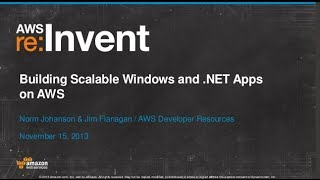 Building Scalable Windows and .NET Apps on AWS (TLS302) | AWS re:Invent 2013