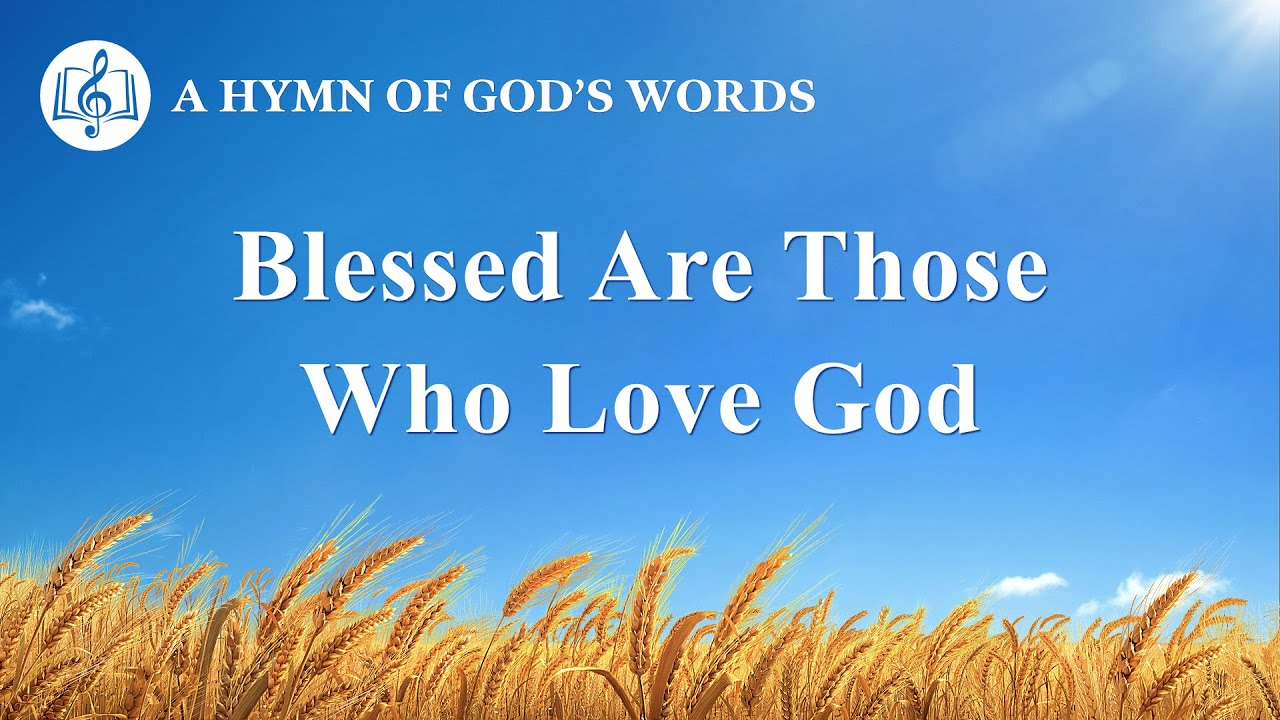 """""""Blessed Are Those Who Love God""""   2020 Christian Devotional Song"""