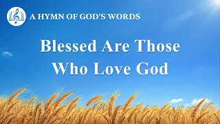 """Blessed Are Those Who Love God"" 