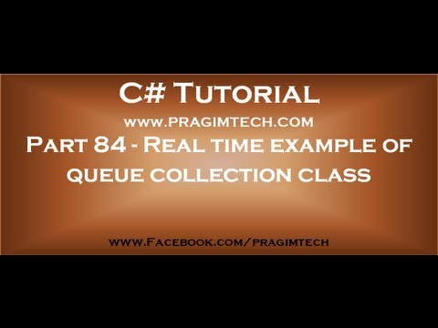 Part 84   Real time example of queue collection class in c#