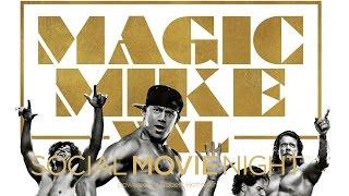 MAGIC MIKE XXL - So war die Social Movie Night