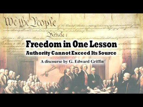 Freedom in One Lesson – Authority Can't Exceed Its Source