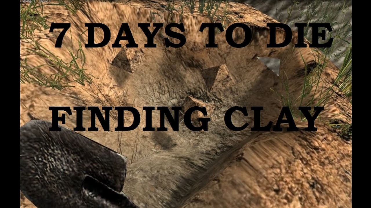 How To Find Clay Easily In 7 Days To Die Alpha 91 YouTube