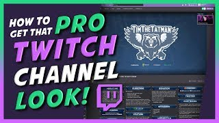 Customize your Twitch Channel like a PRO! (in depth step by step tutorial)