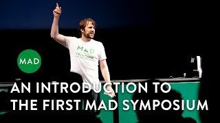 An Introduction to the First MAD Symposium    René Redzepi