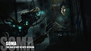 SOMA - Lore (Part 1: The Sad Story of Site Upsilon)