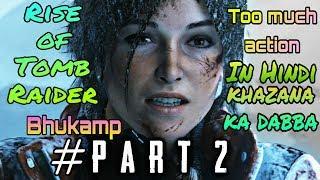 Rise of The Tomb Raider #Part2 In Hindi In2019 Watch full VIDEO Fun khufia Gufa ma Mandir or Bhukamp