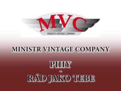 Ministr Vintage Company - Pihy - Rád Jako Tebe.wmv
