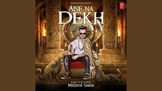 Aise Na Dekh